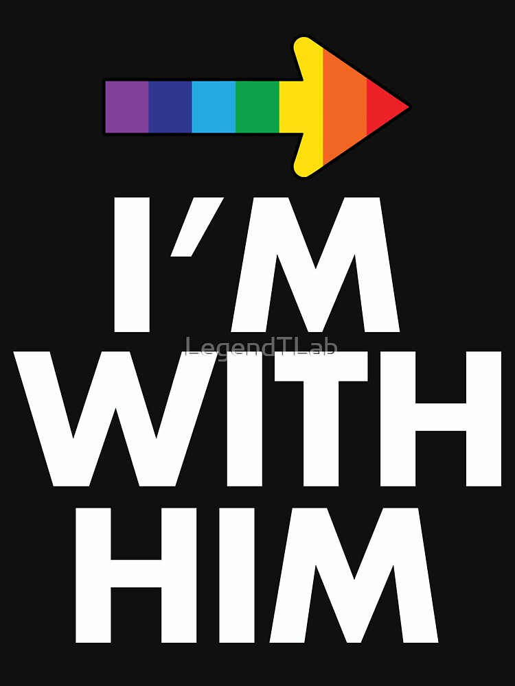I Am With Him Gay Couples Design by LegendTLab