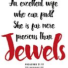 Proverbs 31:10 She is More Precious than Jewels by Kelsorian