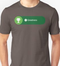 Greatness Achieved Unisex T-Shirt