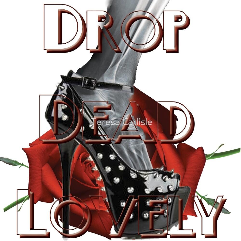 Drop Dead Lovely by Teresa Carlisle