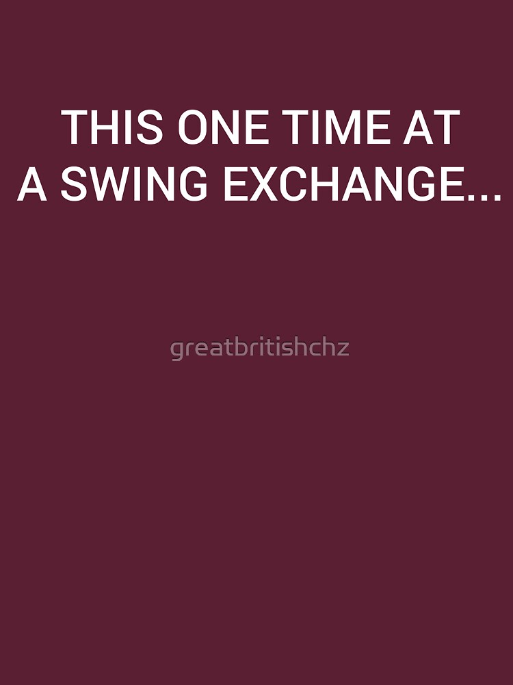 One Time, At A Swing Exchange... (Light) by greatbritishchz