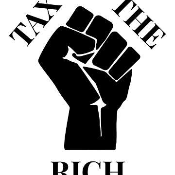Progressive Tax The Rich 4 Liberal Protest Vote by oberdoofus