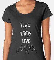 Liebe das Leben das du lebst Premium Rundhals-Shirt