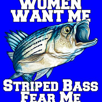 Women Want Me Striped Bass Fear Me Fishing by fantasticdesign