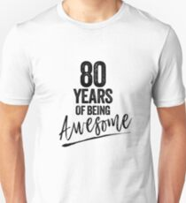 80 Years of Being Awesome Unisex T-Shirt