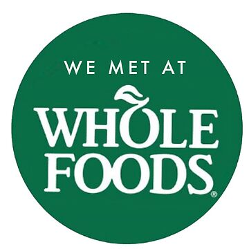 We Met at Whole Foods by madisonbaber
