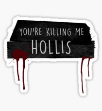 """You're Killing Me Hollis"" - Carmilla Karnstein 2 Sticker"