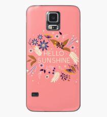 Hello Sunshine  Case/Skin for Samsung Galaxy