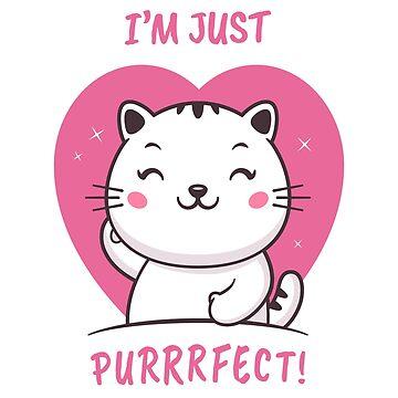 I'm Just Purrrfect - Just Perfect Kitty de zoljo