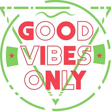 Good vibes only by Melcu