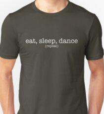 Eat, Sleep, Dance. Repeat. (Light) Unisex T-Shirt