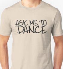 Ask Me To Dance (Dark) Unisex T-Shirt