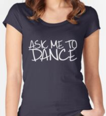 Ask Me To Dance (Light) Women's Fitted Scoop T-Shirt