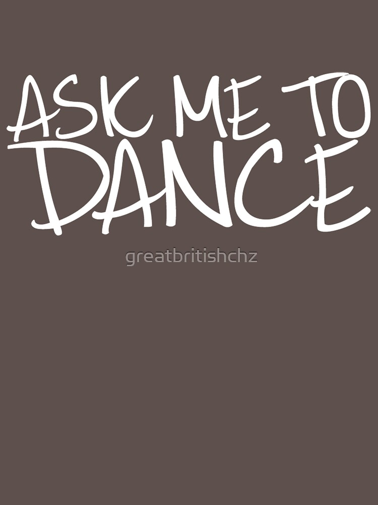 Ask Me To Dance (Light) by greatbritishchz