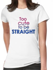 Too cute to be straight - bisexual Womens Fitted T-Shirt
