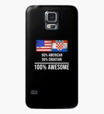 50% American 50% Croatian 100% Awesome - Croatia Flag Gift For Croatian Hülle & Klebefolie für Samsung Galaxy