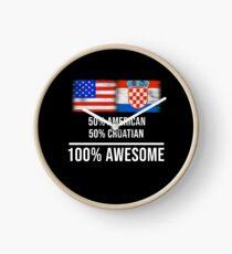 50% American 50% Croatian 100% Awesome - Croatia Flag Gift For Croatian Uhr