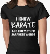 I Know Karate And Like 2 Other Japanese Words Women's Fitted T-Shirt