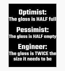 Optimist, Pessimist, Engineer Photographic Print