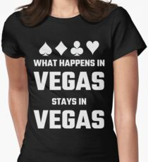 What Happens In Vegas Stays In Vegas Womens Fitted T-Shirt