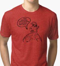 The Wisdom of ALF - Part Three Tri-blend T-Shirt