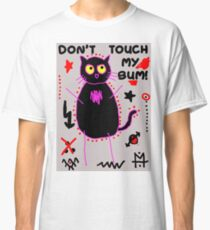 Scykosiz - Cat - Don't touch my bum Classic T-Shirt