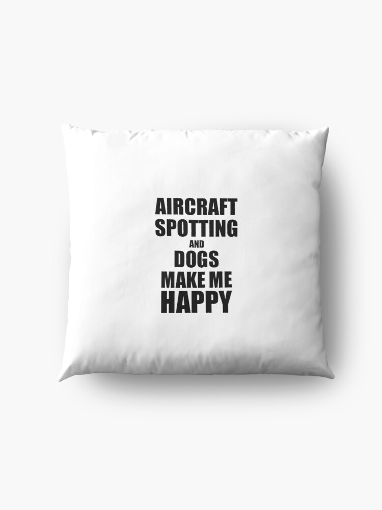 Alternative Ansicht von Aircraft Spotting And Dogs Make Me Happy Funny Gift Idea For Hobby Lover Bodenkissen