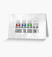 Choose the Good one ! Greeting Card