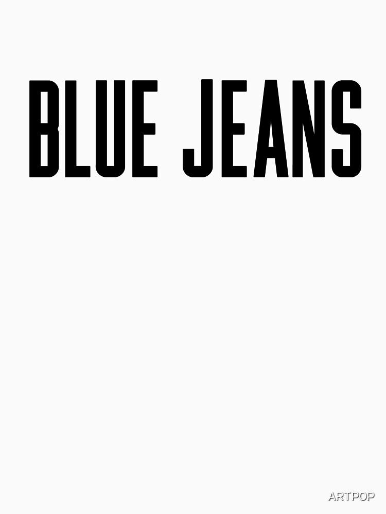Blue Jeans by ARTP0P