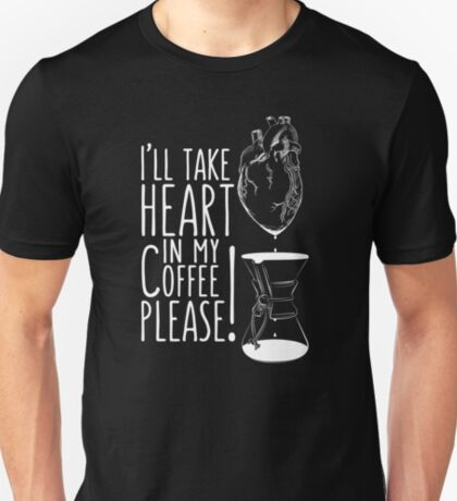 Put your heart into it man! T-Shirt