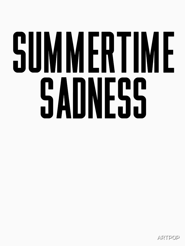 Summertime Sadness by ARTP0P