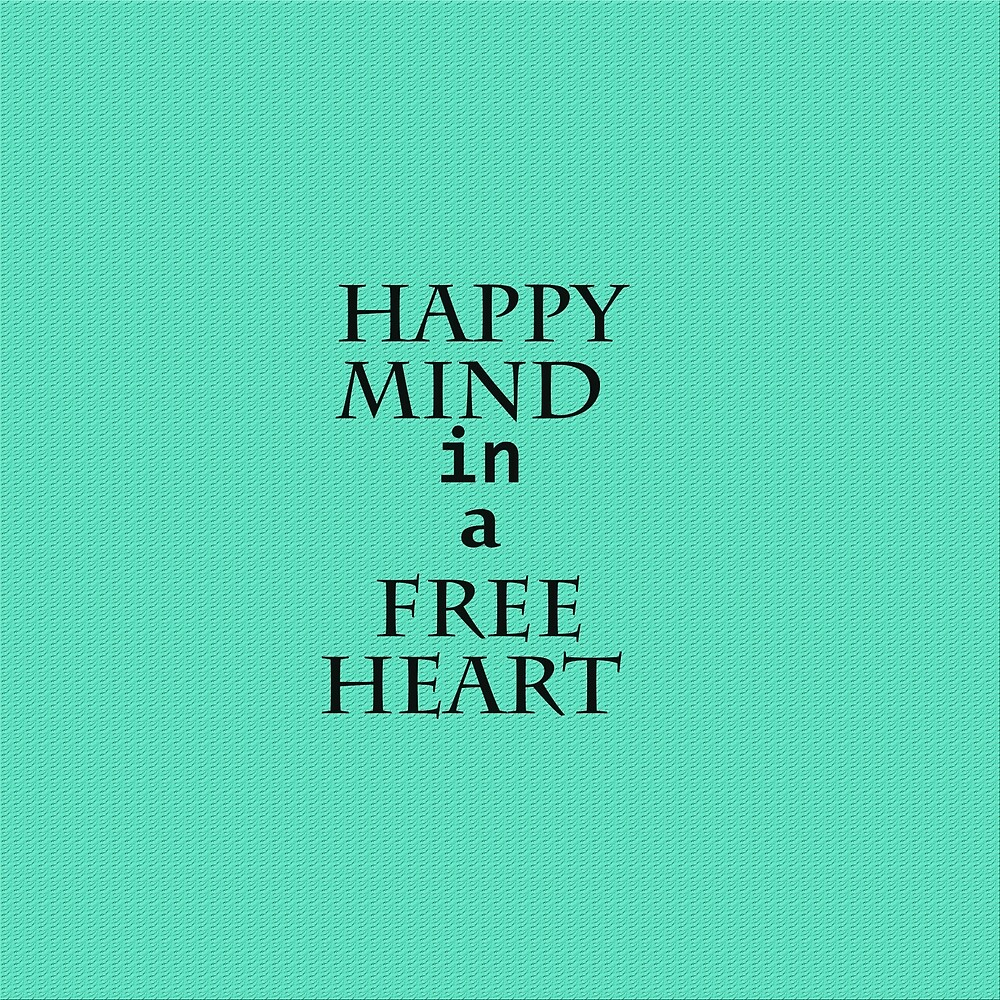 Happy mind in a free heart by TinyKey
