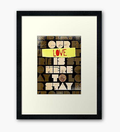 Our Love... Framed Print