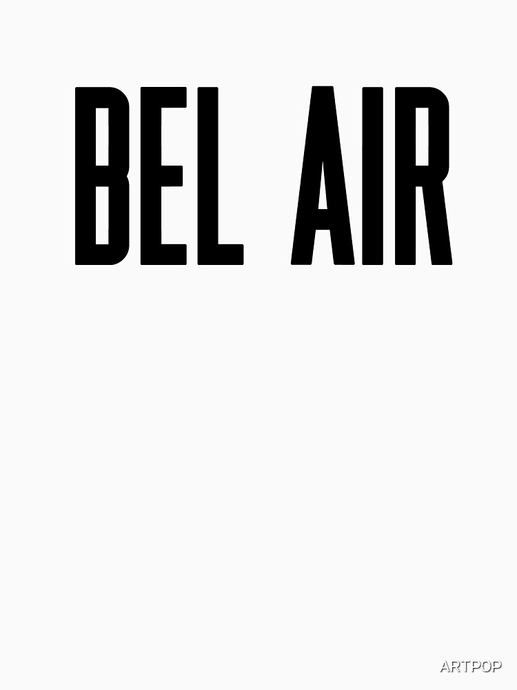Bel Air by ARTP0P