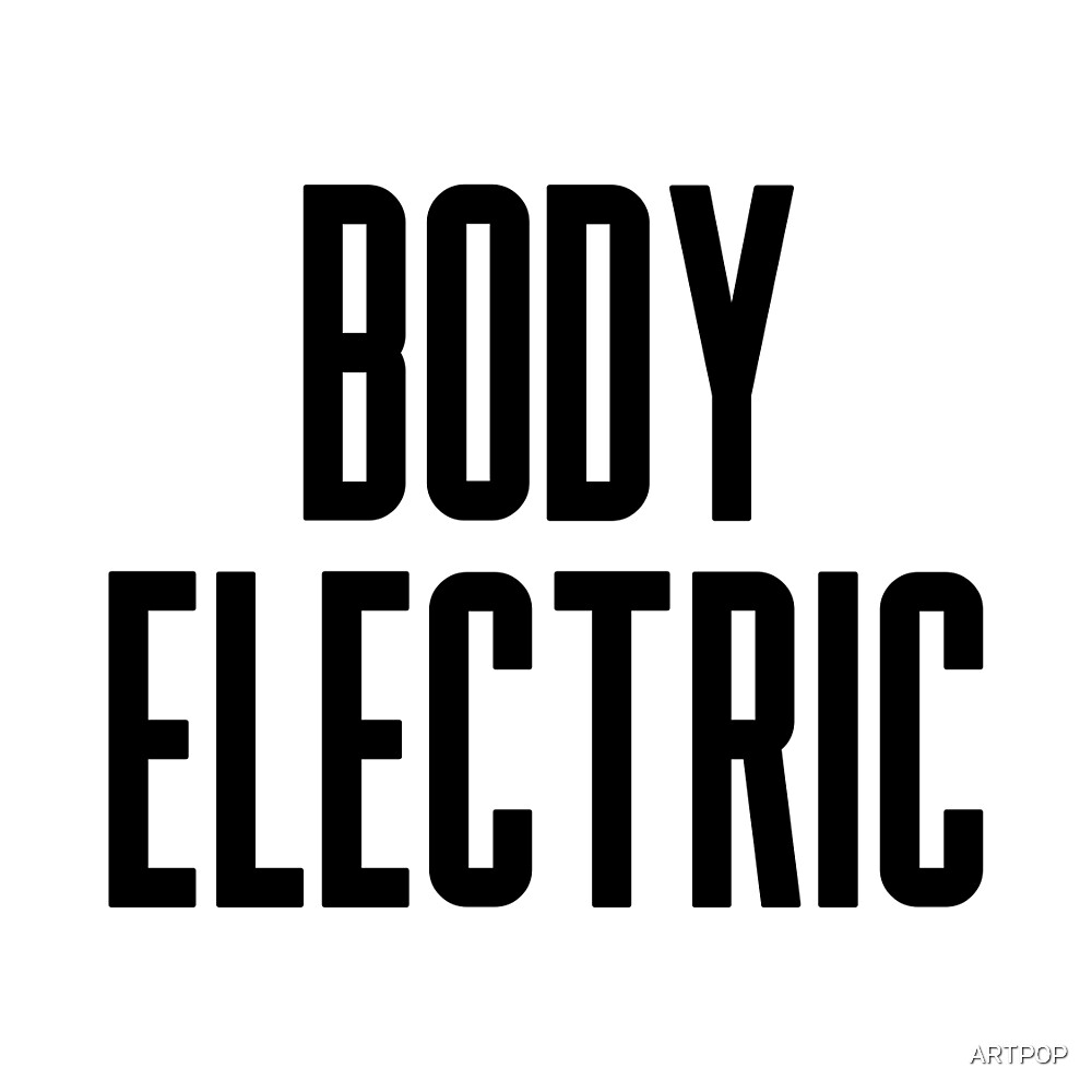 Body Electric by ARTP0P