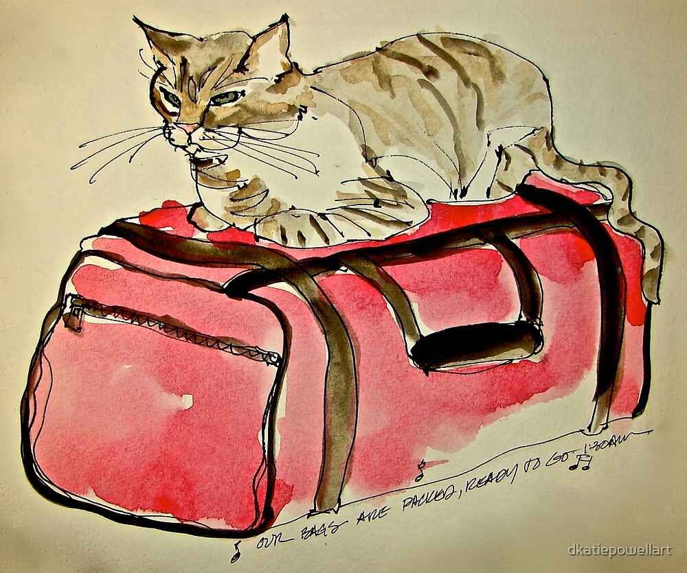 BAGS ARE PACKED by dkatiepowellart