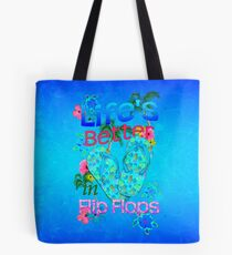 Das Leben ist besser in Flip-Flops Tote Bag