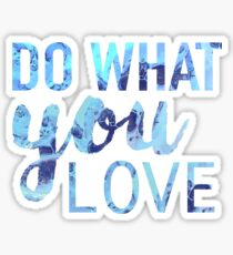 Do What You Love Quote Sticker