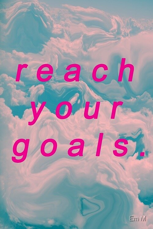 reach your goals by killthespare89