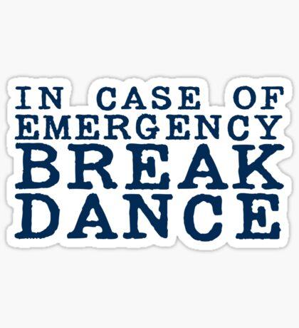 in case of emergency break dance Sticker