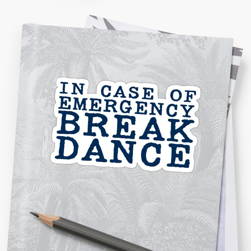 in case of emergency break dance by digerati
