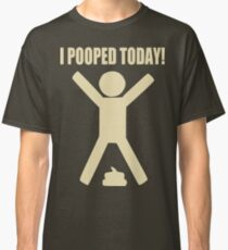 I Pooped Today! soft yellow Classic T-Shirt