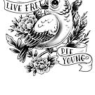 «Live Free, Die Young.» de nykiway
