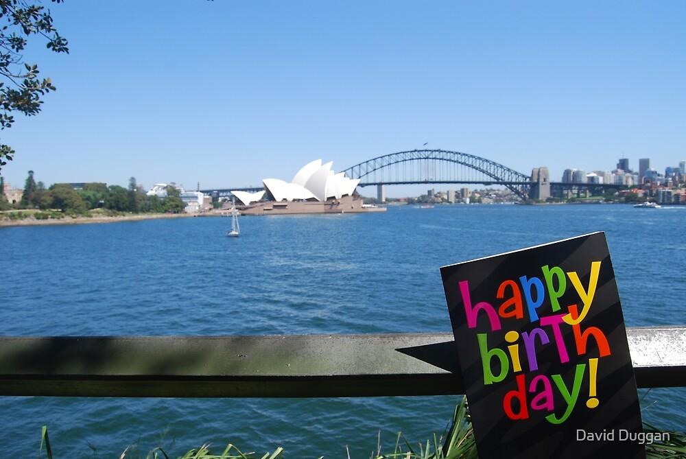 Happy Birthday from Sydney by David Duggan