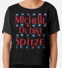 Michelle, Du bist Spitze! Chiffontop