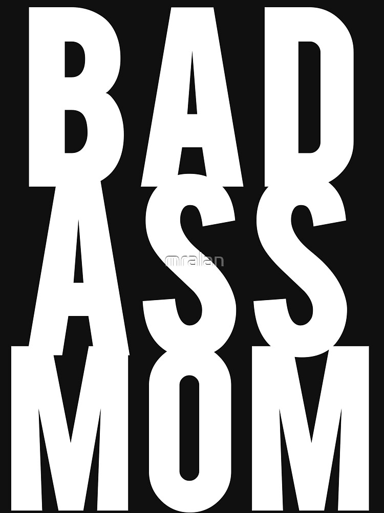 Bad Ass Mom by mralan