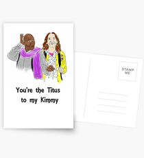 You're the Titus to my Kimmy Postcards