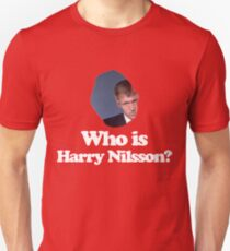 Who is Harry Nilsson? T-Shirt