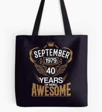 Born in September 1979 40th Years of Being Awesome Tote Bag
