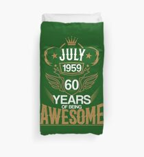 Born in July 1959 60th Years of Being Awesome Duvet Cover